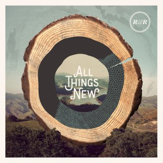 R&R - All Things New.jpg
