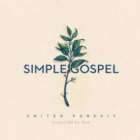 United Pursuit - Simple Gospel.jpg