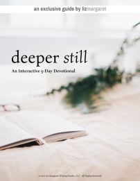 Deeper Still Devotional by LizMargaret